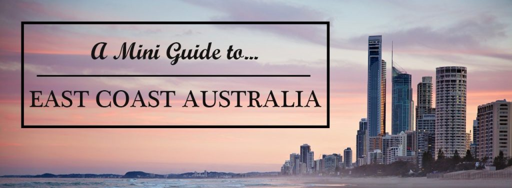 A Mini Guide to East Coast Australia