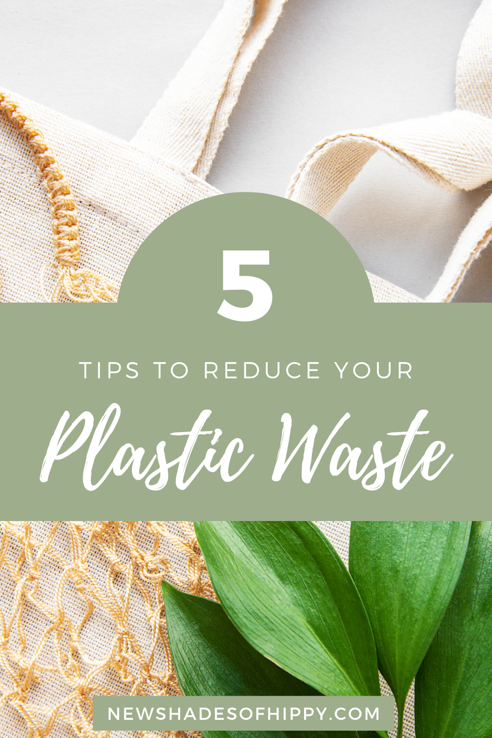 5 Tips To Reduce Your Plastic Waste - New Shades of Hippy Pinterest