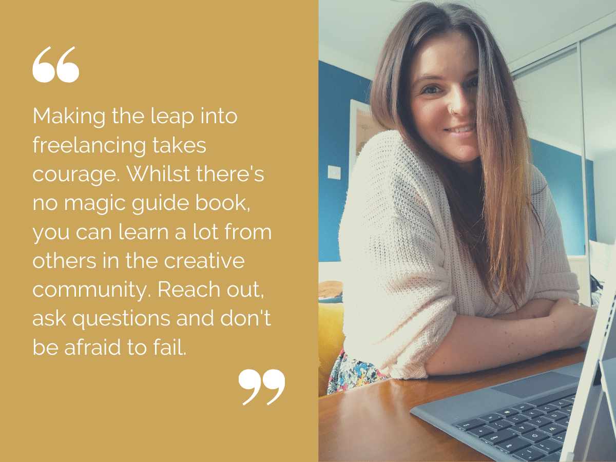 "Woman sitting at desk with laptop and quote: ""Making the leap into freelancing takes courage. Whilst there's no magic guide book, you can learn a lot from the creative community. Reach out, ask questions and don't be afraid to fail."""