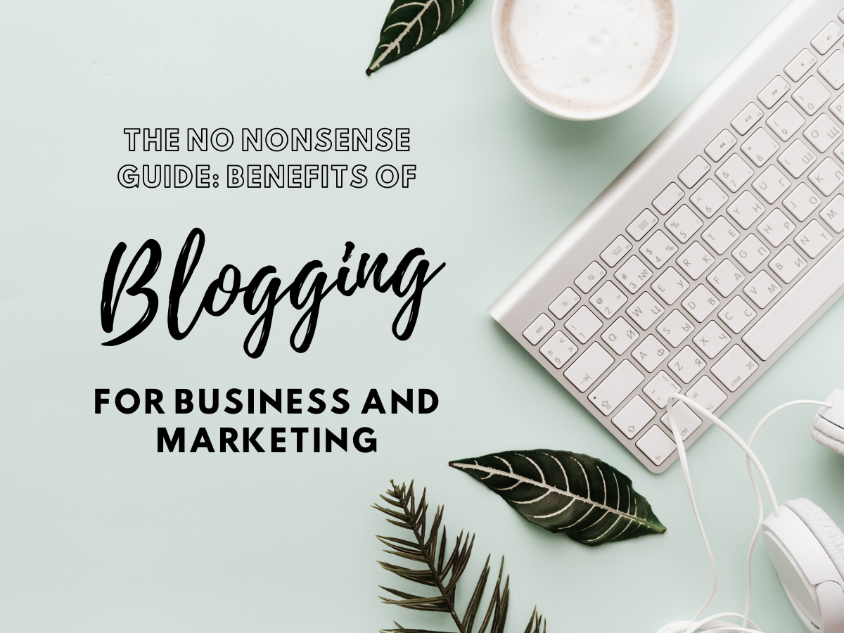 4 Benefits of Blogging for Business and Marketing